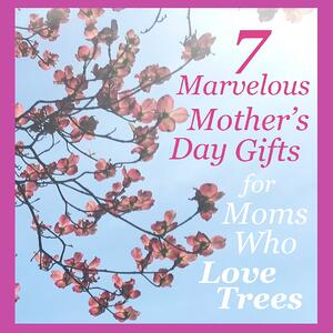 Mother's Day Gifts for Moms who Love Trees